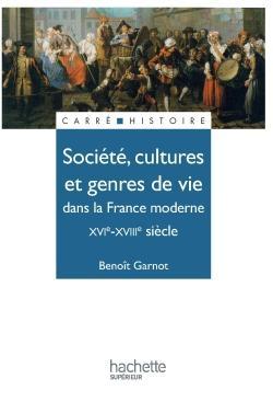 Société, cultures et genres de vie dans la France moderne - XVIe à XVIIIe siècle
