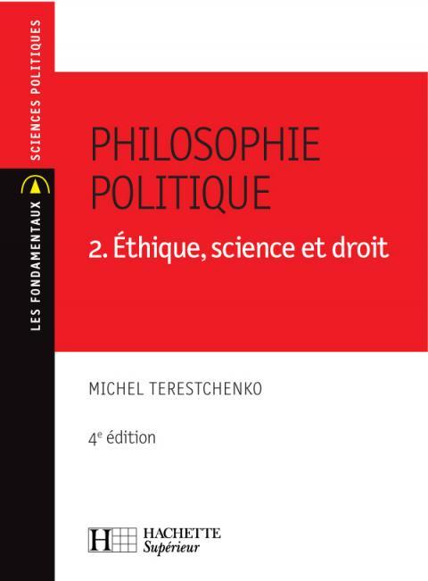Philosophie politique 2. Éthique, science et droit