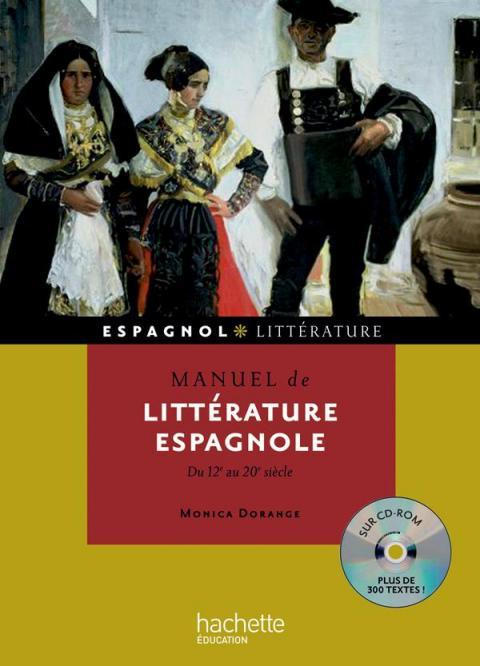 Manuel de littérature espagnole + cédérom (Du XIIe au XXe siècle)