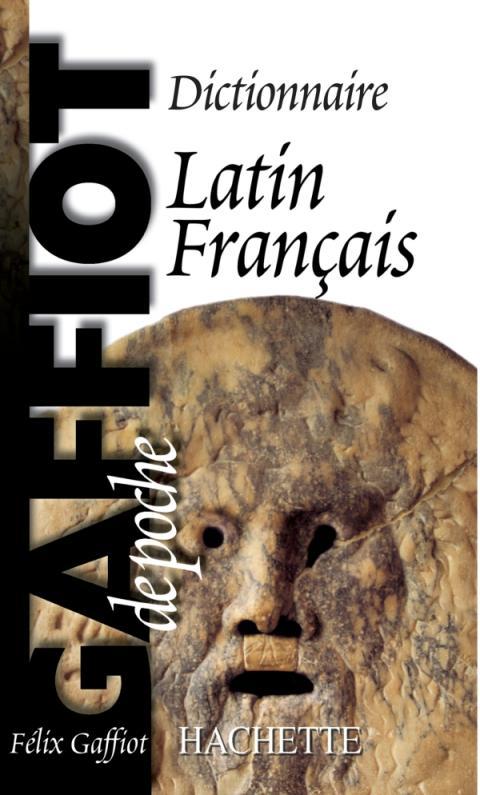 GAFFIOT de poche - Dictionnaire Latin Français
