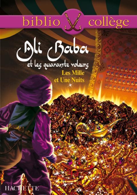 Bibliocollège - Ali Baba et les quarante voleurs - Les Mille et Une Nuits