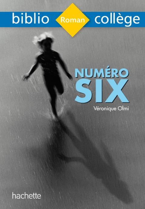 Bibliocollege - Numéro Six, Véronique Olmi