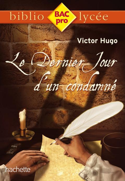 Biblio BAC Pro - Le Dernier Jour d'un condamné, Victor Hugo