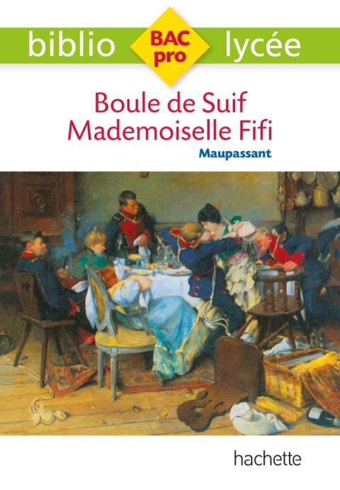 Bibliolycée Pro - Boule de suif - Mademoiselle Fifi, Guy de Maupassant
