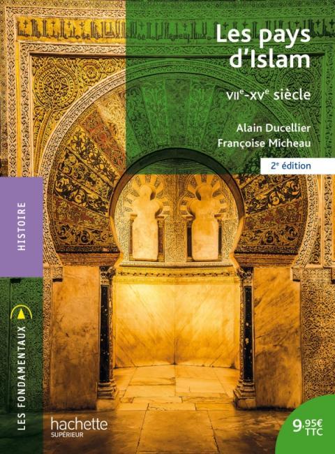 Les pays d'Islam VIIe-XVe siècle