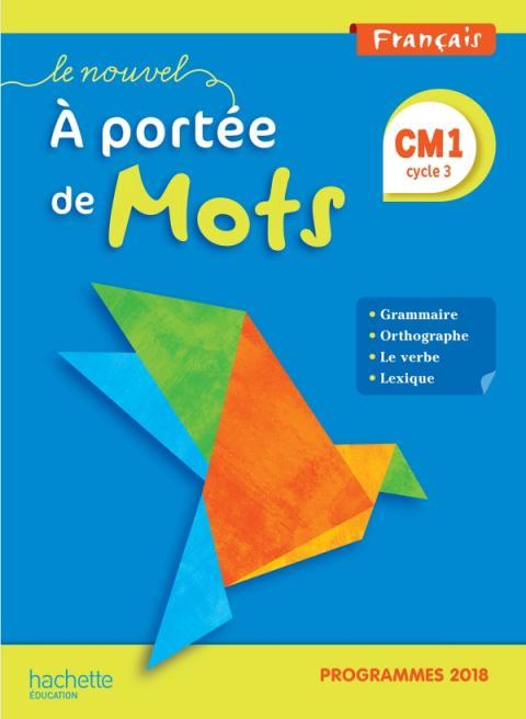 Le Nouvel A portée de mots CM1 - Manuel élève - Edition 2019