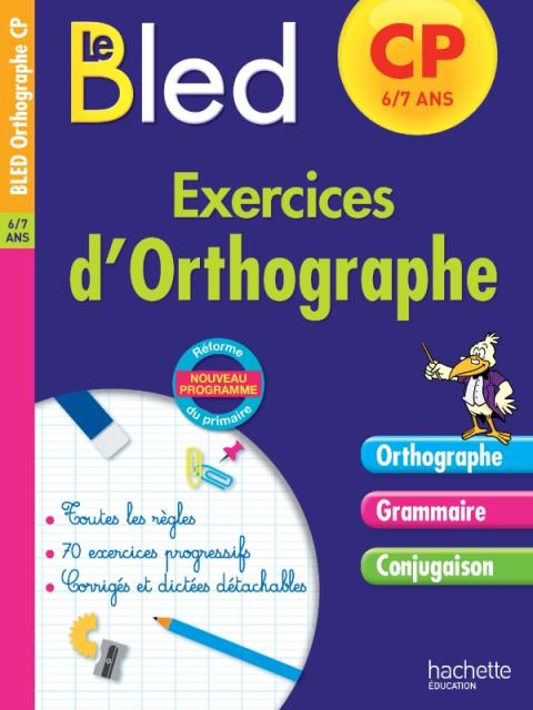 Cahier Bled - Exercices D'Orthographe CP