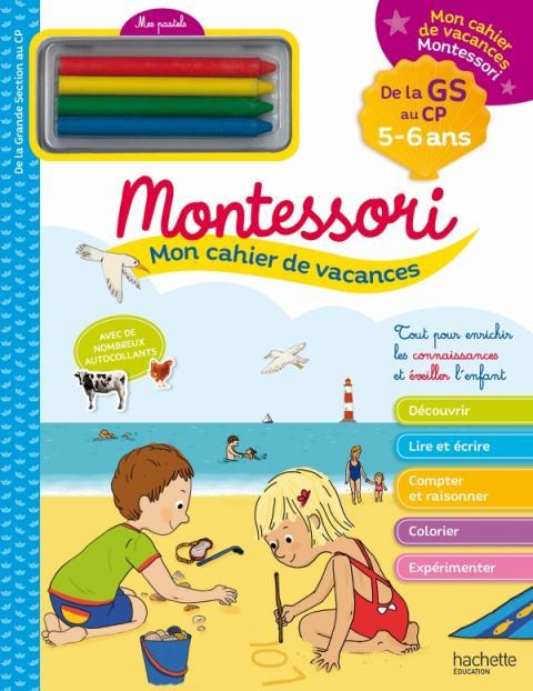 Mon cahier de vacances Montessori 2021 - De la Grande Section au CP