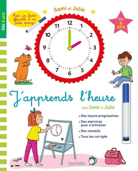 Sami et Julie - J'apprends l'heure - dès 6 ans