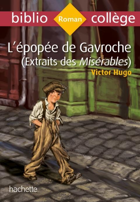 Bibliocollège - L'épopée de Gavroche (extrait des Misérables) HUGO