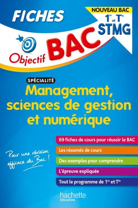Objectif Bac Fiches 1re et Term STMG Management, Sciences de gestion et numérique Nouveau programme