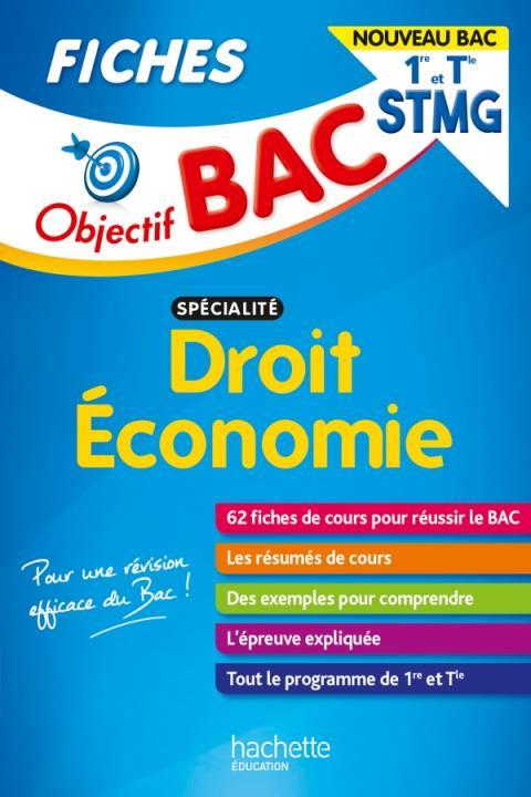 Objectif Bac Fiches 1re et Term STMG  Droit et Économie - Nouveaux programmes