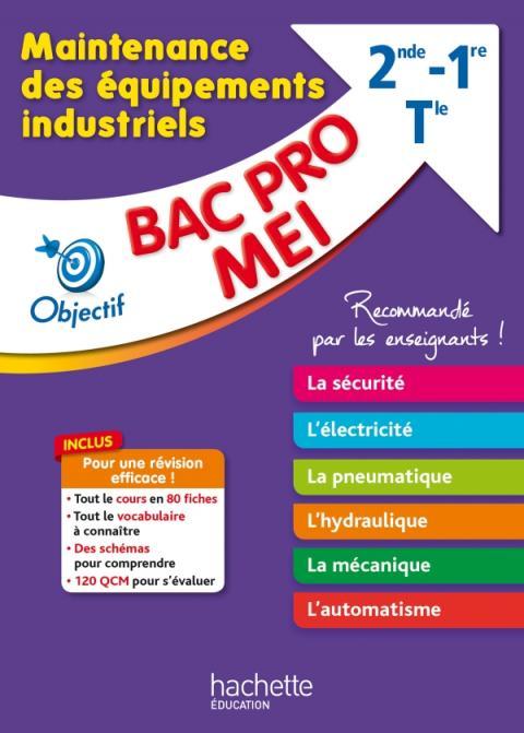 Objectif Bac - Fiches Bac Pro Mei - Maintenance des équipements industriels : 80 fiches, 120 QCM
