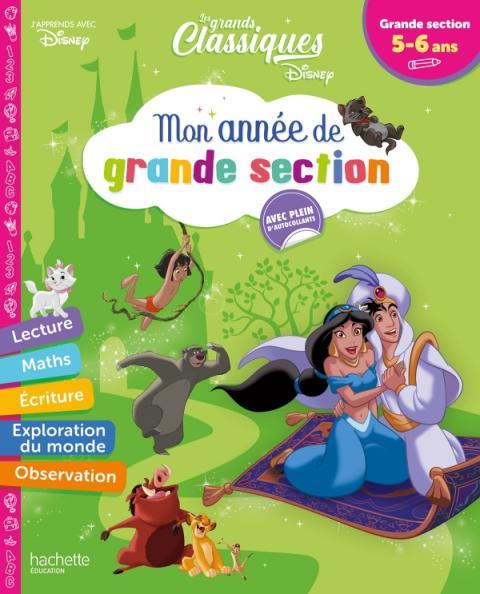 Disney - Les grands classiques - Mon année de Grande Section (5-6 ans)