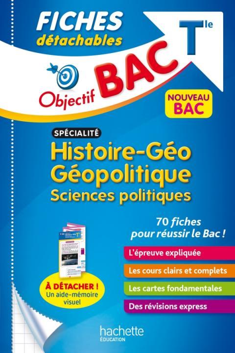 Objectif BAC Fiches Spécialité Histoire-géo, géopolitique, sciences politiques Tle