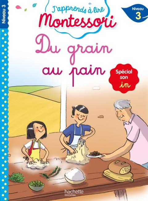 Du grain au pain (son in), niveau 3 - J'apprends à lire Montessori