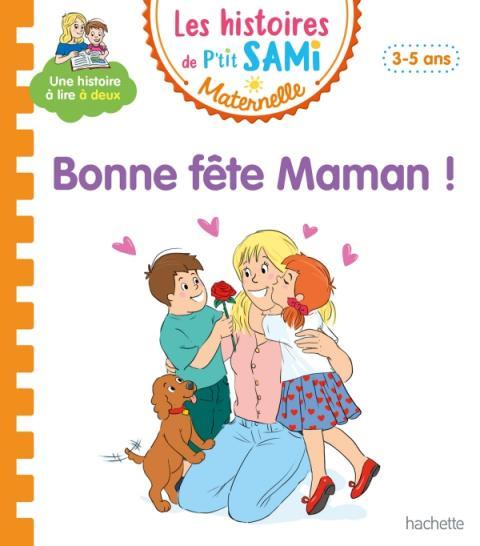 Les histoires de P'tit Sami Maternelle (3-5 ans) : Bonne fête maman !